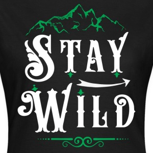 Stay Wild T-Shirts - Women's T-Shirt
