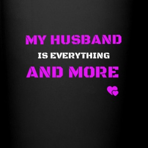 my husband is everything and more Tassen & Zubehör - Tasse einfarbig