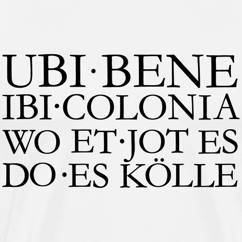 UBI BENE IBI COLONIA Kölsch Köln Design