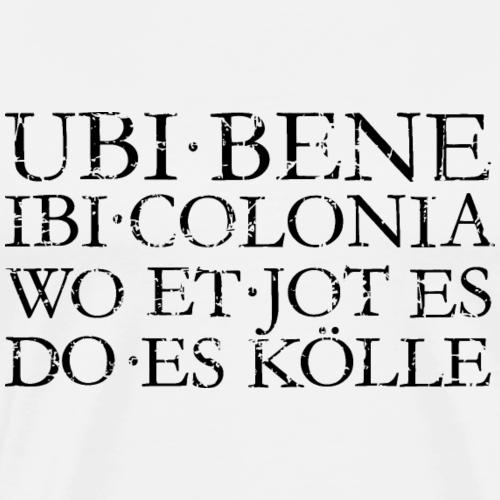 UBI BENE IBI COLONIA (Schwarz) Kölsch Köln Design