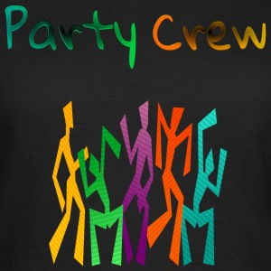 Party Crew T-Shirts - Frauen T-Shirt