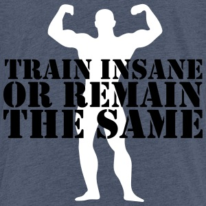 train insane Tee shirts - T-shirt Premium Ado