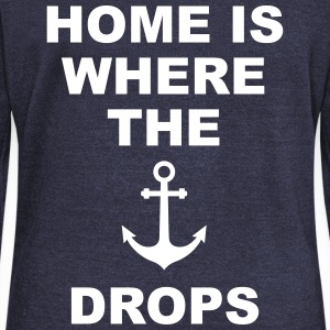 home is where the anchor drops Anker Heimat Liebe Pullover & Hoodies - Frauen Pullover mit U-Boot-Ausschnitt von Bella
