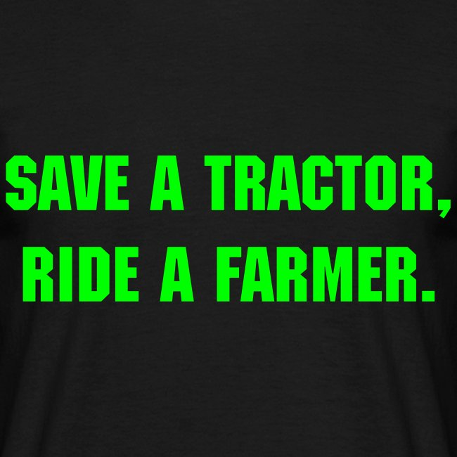 """""""Save a tractor"""" Shirt"""