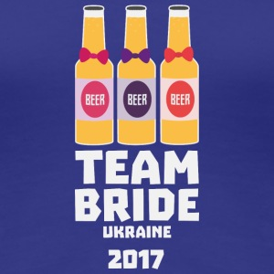 Team Bride Ukraine 2017 Sa83w T-Shirts - Women's Premium T-Shirt