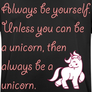 Always be a unicorn T-Shirts - Männer T-Shirt atmungsaktiv