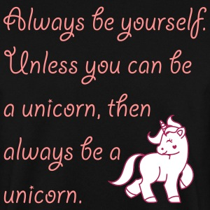 Always be a unicorn Pullover & Hoodies - Männer Pullover