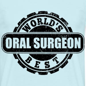 Worlds Best Oral Surgeon  T-Shirts - Männer T-Shirt