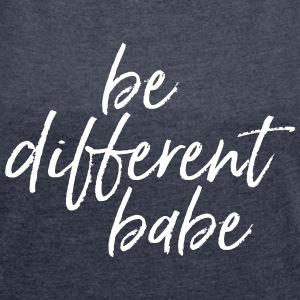 Be Different Babe Camisetas - Camiseta con manga enrollada mujer