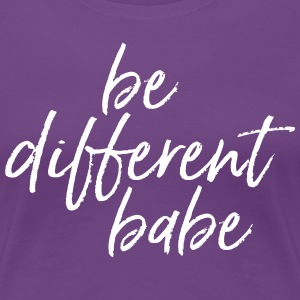 Be Different Babe T-Shirts - Frauen Premium T-Shirt