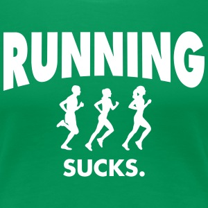 Running Sucks T-Shirts - Women's Premium T-Shirt