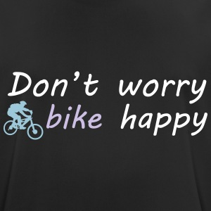 Don't worry bike happy T-Shirts - Männer T-Shirt atmungsaktiv