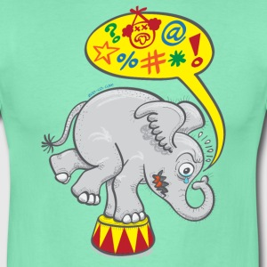 Circus Elephant Saying Bad Words T-Shirts - Men's T-Shirt