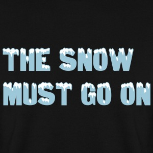 The snow must go on Pullover & Hoodies - Männer Pullover
