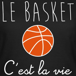 Le basket c'est la vie,basket-ball,sport,sports - T-shirt Femme