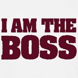 I am The Boss! T-Shirts - Männer T-Shirt