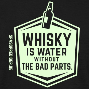 lustiges Whisky-Shirt Whisky is water - Männer T-Shirt