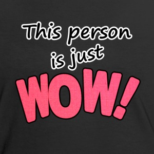 This person is just WOW - Frauen Kontrast-T-Shirt