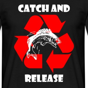 Catch and Release - Anglershirt T-Shirts - Männer T-Shirt