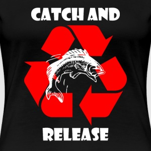 Catch and Release - Anglershirt T-Shirts - Frauen Premium T-Shirt