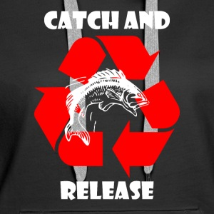 Catch and Release - Anglershirt Pullover & Hoodies - Frauen Premium Hoodie