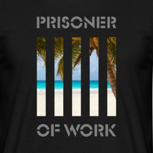 prisoner of work T-Shirts - Männer T-Shirt
