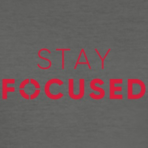 Stay Focused - Männer Slim Fit T-Shirt