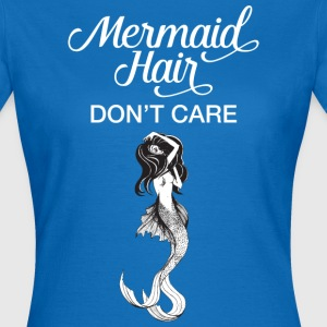 Mermaid Hair Don't Care T-skjorter - T-skjorte for kvinner
