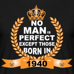 No Man Is Perfect Except Those Born In 1940 T-Shirts - Men's T-Shirt