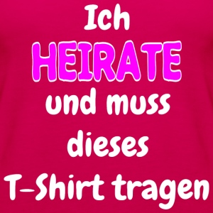 Ich Heirate Tops - Frauen Premium Tank Top