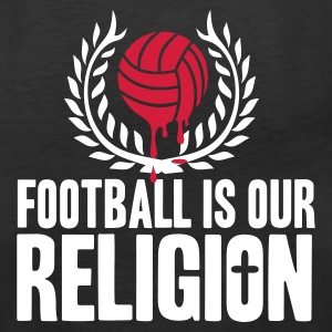 FOOTBALL IS RELIGION Tops - Women's Premium Tank Top