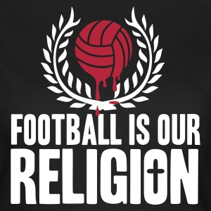 FOOTBALL IS RELIGION T-Shirts - Women's T-Shirt
