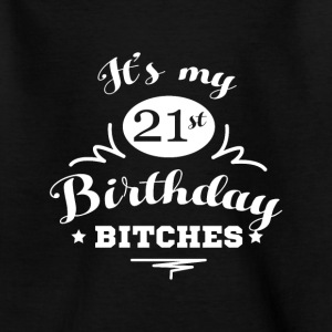 Its my 21 Birthday Bitches Geburtstag Tee shirts - T-shirt Ado