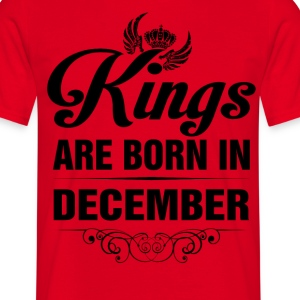 Kings Are Born In December Tshirt T-Shirts - Men's T-Shirt