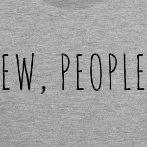 Ew People Funny Quote Sportbekleidung - Männer Premium Tank Top
