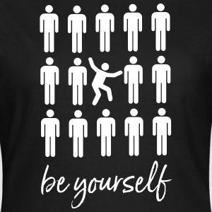 Be Yourself | Cool Pictogram Design T-Shirts - Frauen T-Shirt