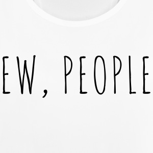 Ew People Funny Quote Sportbekleidung - Frauen Tank Top atmungsaktiv