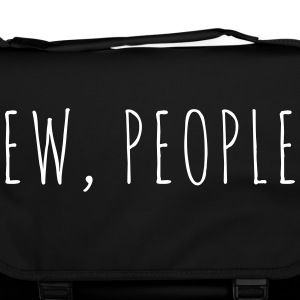 Ew People Funny Quote Bags & Backpacks - Shoulder Bag