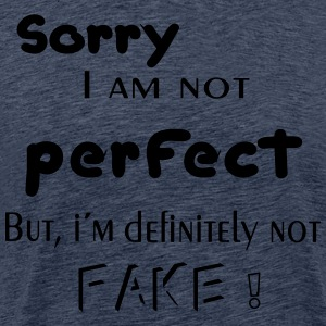Sorry i am not perfect..... - Männer Premium T-Shirt