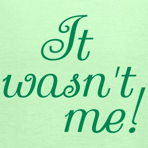 It wasn't me Tops - Frauen Tank Top von Bella