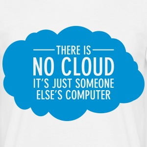 There Is No Cloud - It's Just Someone Else's... T-skjorter - T-skjorte for menn