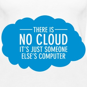 There Is No Cloud - It's Just Someone Else's... Tops - Frauen Premium Tank Top