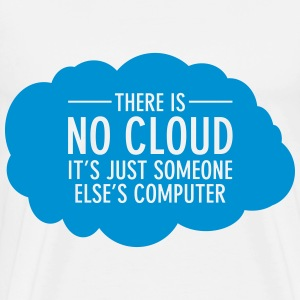 There Is No Cloud - It's Just Someone Else's... T-shirts - Herre premium T-shirt