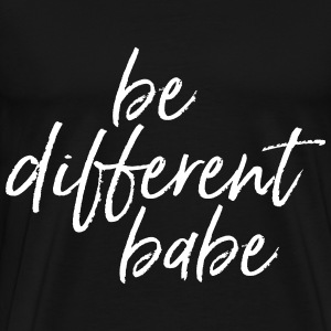 Be Different Babe Tee shirts - T-shirt Premium Homme