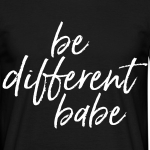 Be Different Babe T-Shirts - Männer T-Shirt