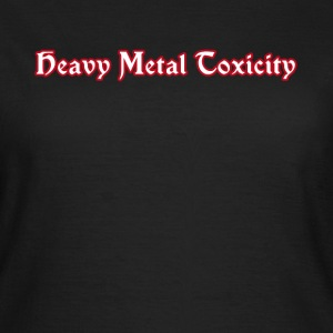 Heavy Metal Toxicity  - Women's T-Shirt