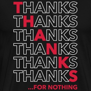 Thanks For Nothing Tee shirts - T-shirt Premium Homme