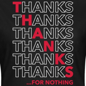 Thanks For Nothing T-shirts - Vrouwen T-shirt