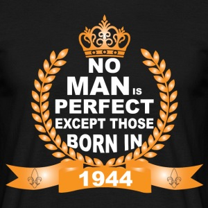 No Man is Perfect Except Those Born in 1944 T-Shirts - Men's T-Shirt