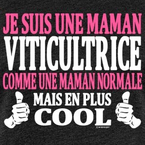 Je suis une maman viticultrice Tee shirts - T-shirt Premium Femme